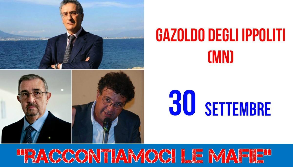 Il procuratore Roberti, il generale Pellegrini e lo scrittore Savatteri a Raccontiamoci le mafie: il 30 settembre, a Gazoldo degli Ippoliti (MN)