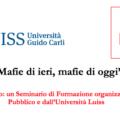 'Mafie di ieri, mafie di oggi'. Roma, 16 giugno: un Seminario di Formazione organizzato da Avviso Pubblico e dall'Università Luiss
