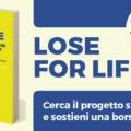 Lose For Life, ultima settimana per finanziare la borsa di studio di Avviso Pubblico sul gioco d'azzardo