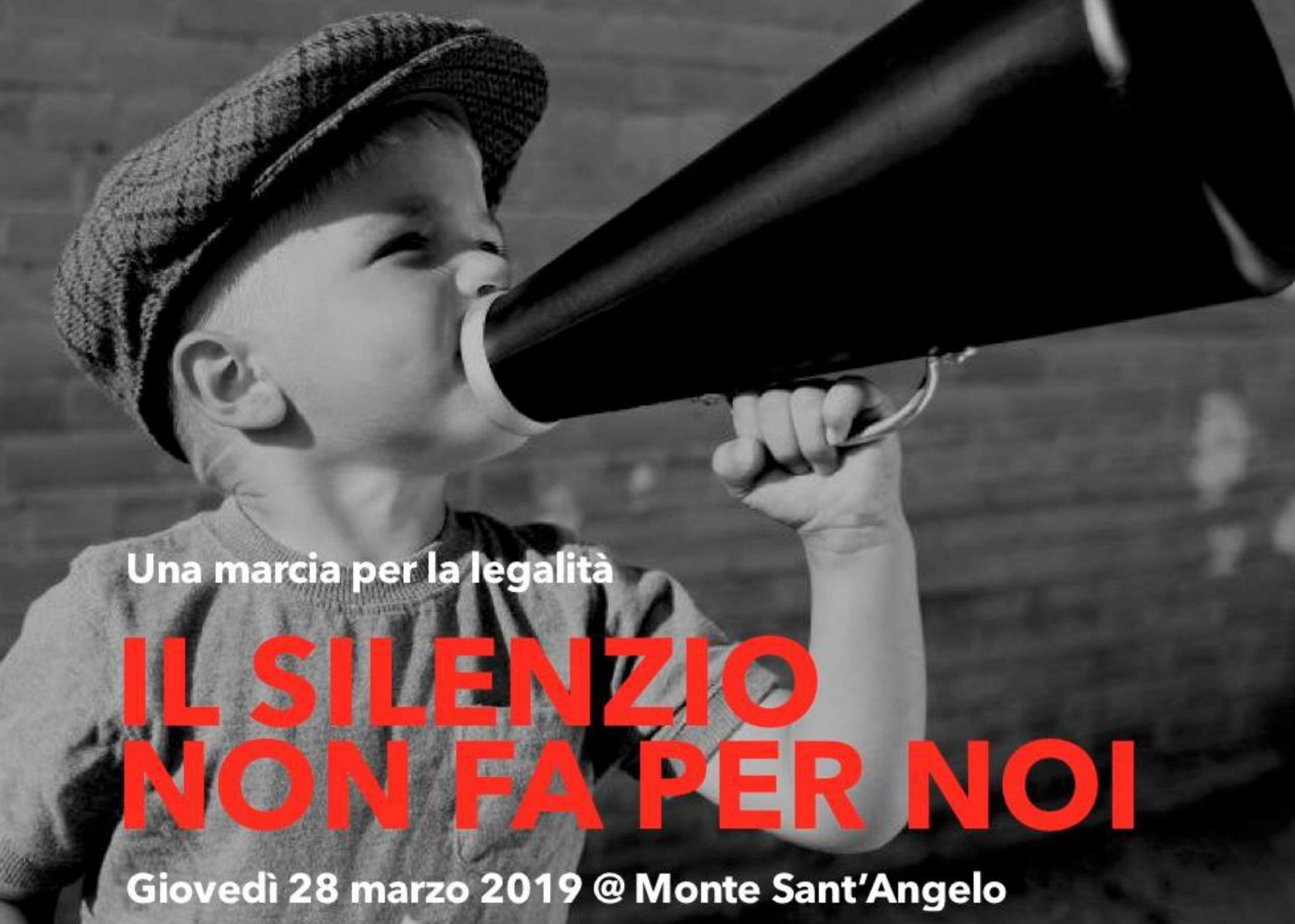 """""""Il silenzio non fa per noi"""": il 28 marzo a Monte Sant'Angelo una Marcia per la Legalità"""