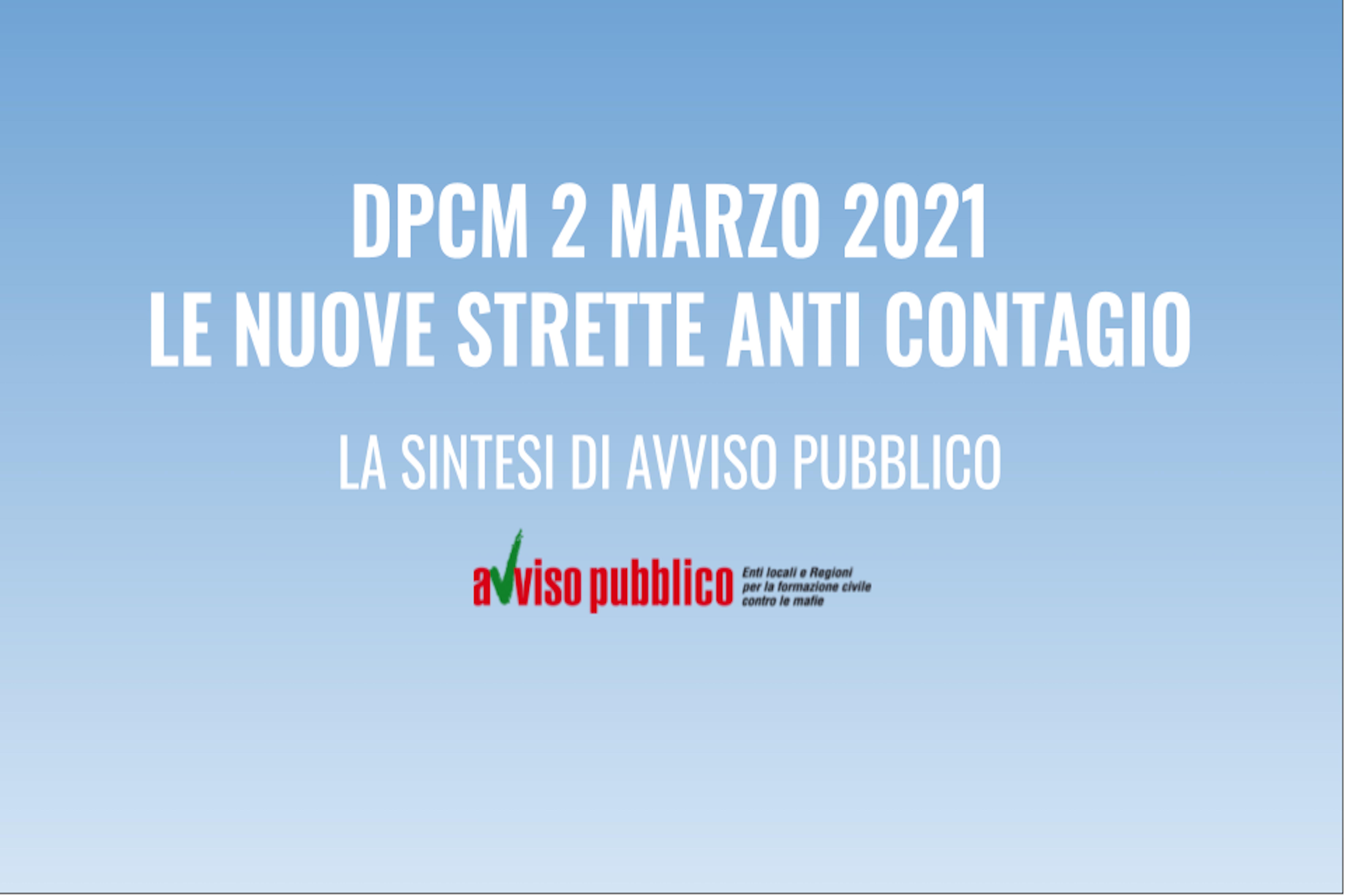 NUOVE STRETTE ANTI CONTAGIO, IL PRIMO DPCM DELL'ERA DRAGHI IN SINTESI